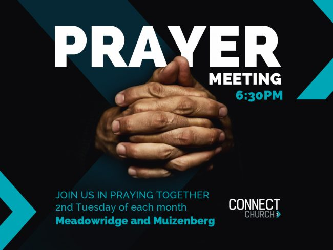 Corporate Prayer > 2nd Tuesday of each month @ Connect Church Meadowridge and Muizenberg